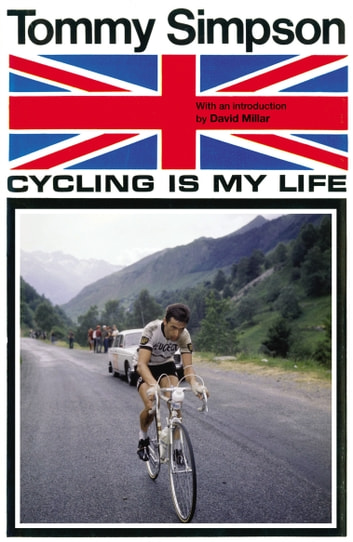 Cycling is My Life ebook by Tommy Simpson