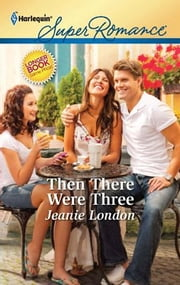 Then There Were Three ebook by Jeanie London
