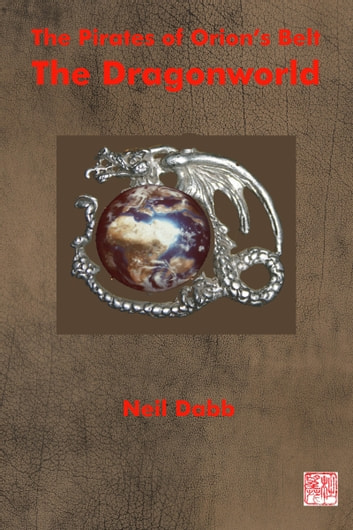 The Pirates of Orion's Belt: The Dragonworld ebook by Neil Dabb