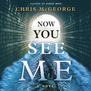 Now You See Me audiobook by Chris McGeorge