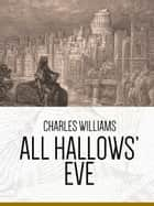 All Hallows' Eve ebook by Charles Williams