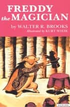 Freddy the Magician ebook by Walter R. Brooks, Kurt Wiese