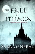 The Fall of Ithaca ebook by Sara General