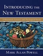 Introducing the New Testament ebook by Mark Allan Powell