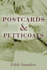 Postcards and Petticoats ebook by Fable Saunders