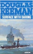 Surface With Daring ebook by Douglas Reeman