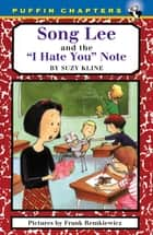 Song Lee and the I Hate You Notes ebook by Suzy Kline, Frank Remkiewicz