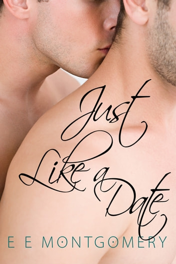 Just Like a Date ebook by E E Montgomery