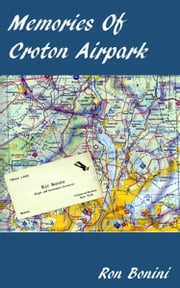 Memories of Croton Airpark ebook by Ron Bonini