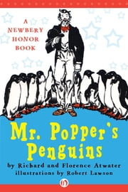 Mr. Popper's Penguins (Enhanced Edition) - Enhanced Edition ebook by Richard Atwater,Florence Atwater,Robert Lawson
