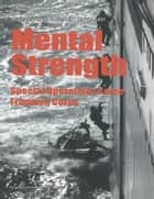 Mental Strength:Special Operations Force, Frogman Corps ebook by Kim Østergaard, Jens Hansen