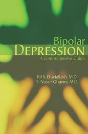 Bipolar Depression - A Comprehensive Guide ebook by Rif S. El-Mallakh,S. Nassir Ghaemi