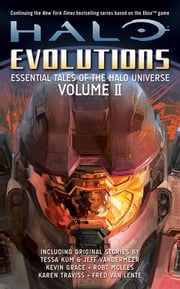 Halo: Evolutions Volume II - Essential Tales of the Halo Universe ebook by Various Authors
