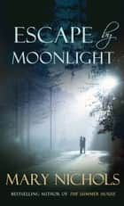 Escape by Moonlight eBook by Mary Nichols