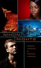 Nihon Nights ebook by Trisha Haddad,Monica Haddad