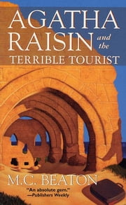 Agatha Raisin and the Terrible Tourist - An Agatha Raisin Mystery ebook by M. C. Beaton