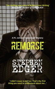 Remorse - A heart-breaking and thrilling family drama - P.I. Johnson Carmichael, #1 ebook by Stephen Edger