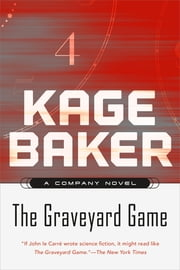 The Graveyard Game - A Novel of the Company ebook by Kage Baker