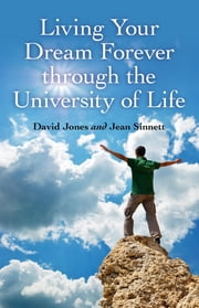 Living Your Dream Forever ebook by David Jones,Jean Sinnett