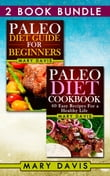 "2 Book Bundle: ""Paleo Diet Guide For Beginners"" & ""Paleo Diet Cookbook"""