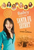 Bailey and the Santa Fe Secret ebook by Linda Carlblom