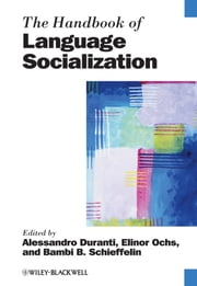 The Handbook of Language Socialization ebook by