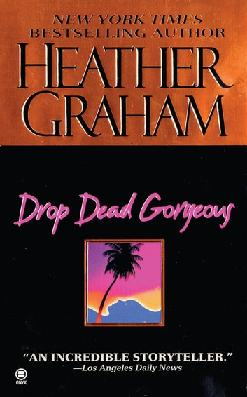 Drop Dead Gorgeous ebook by Heather Graham