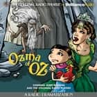 Ozma of Oz - A Radio Dramatization audiobook by L. Frank Baum, Jerry Robbins