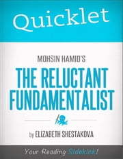 Quicklet on Mohsin Hamid's The Reluctant Fundamentalist ebook by Elizabeth  Shestakova