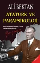 Atatürk Ve Parapsikoloji ebook by Ali Bektan