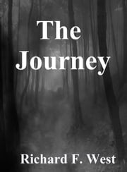 The Journey ebook by Richard F. West
