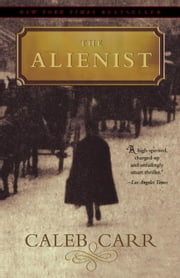 The Alienist - A Novel ebook by Caleb Carr