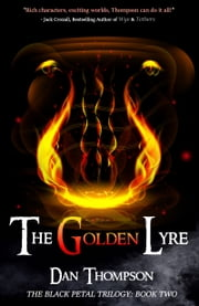 The Golden Lyre (The Black Petal, #2) ebook by Dan Thompson