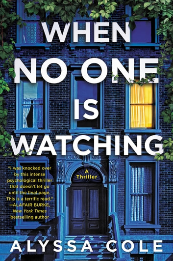 When No One Is Watching - A Thriller eBook by Alyssa Cole