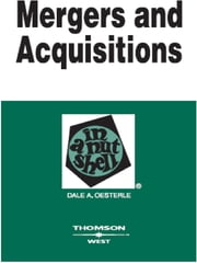 Mergers and Acquisitions in a Nutshell, 2d ebook by Dale Oesterle