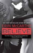 Believe: True Believers Book 3 - True Believers Book 3 ebook by Erin McCarthy