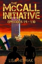 The McCall Initiative Episodes 1.9-1.10 ebook by Lisa Nowak