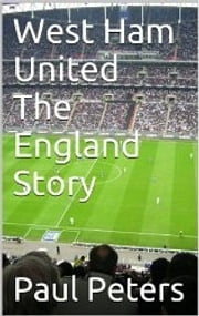 West Ham United The England Story ebook by Paul Peters