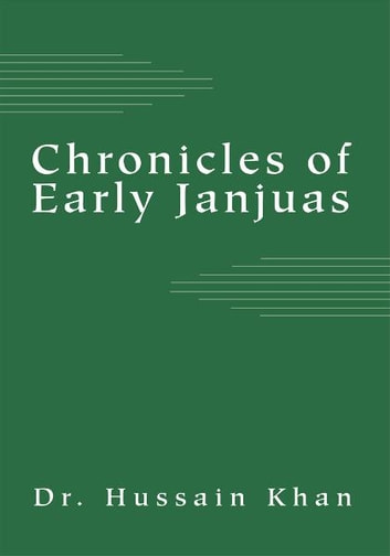 Chronicles of Early Janjuas ebook by Dr. Hussain Khan