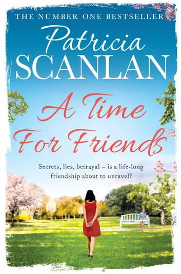 A Time For Friends ebook by Patricia Scanlan