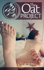 The Oat Project: Release 1 ebook by Jené Jackson