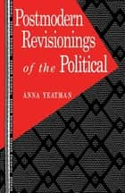 Postmodern Revisionings of the Political ebook by Anna Yeatman