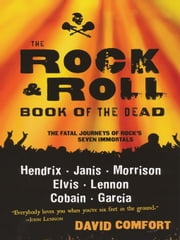 The Rock And Roll Book Of The Dead ebook by Comfort, David