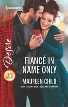 Fiancé in Name Only ebook by Maureen Child