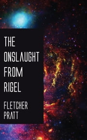 The Onslaught from Rigel ebook by Fletcher Pratt