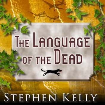 The Language of the Dead - A World War II Mystery audiobook by Stephen Kelly