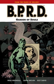 B.P.R.D. Volume 7: Garden of Souls ebook by Mike Mignola,Various Artists