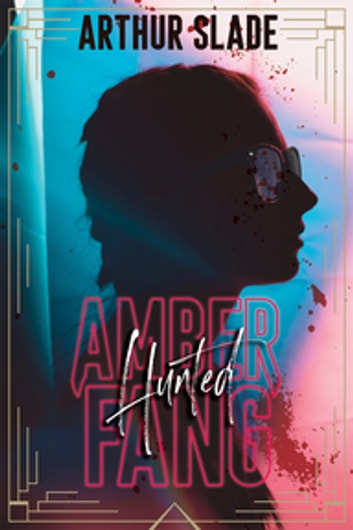Amber Fang: Hunted ebook by Arthur Slade