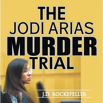 Jodi Arias Murder Trial, The audiobook by J.D. Rockefeller