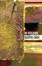 98 Wounds eBook by Justin Chin